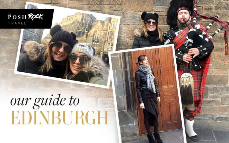 The Posh Rock's guide to Edinburgh