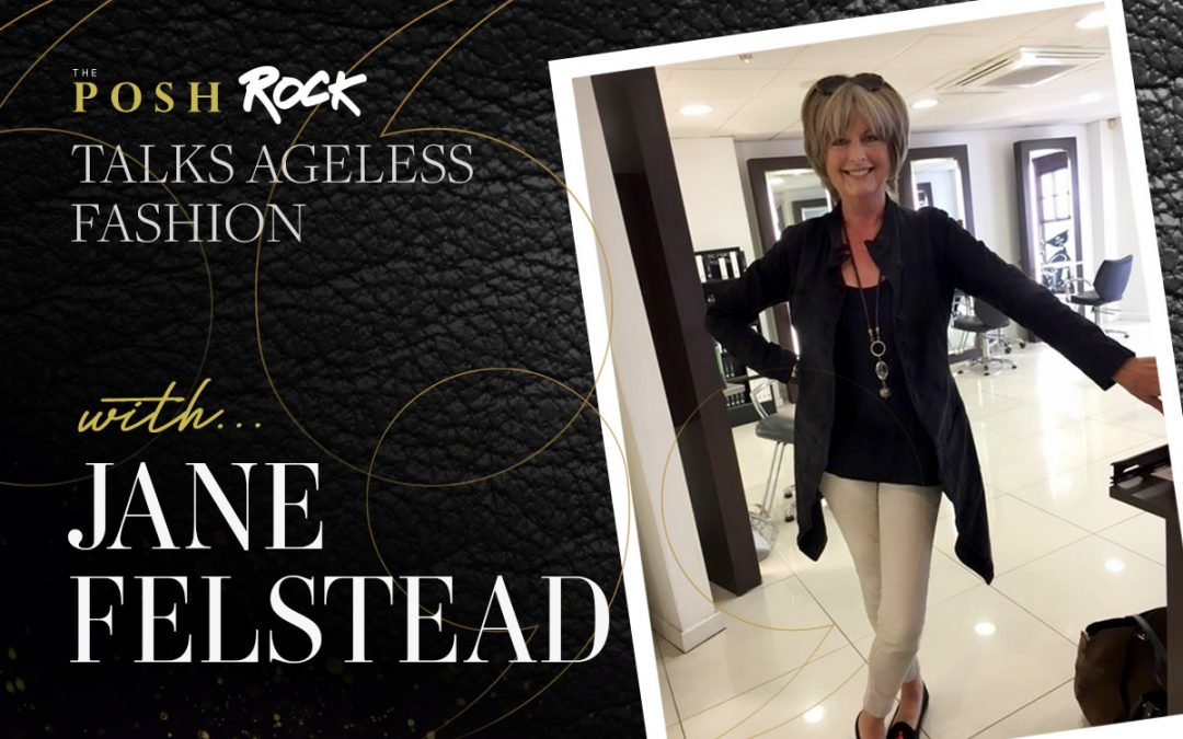 The Posh Rock talks Ageless Fashion with Jane Felstead