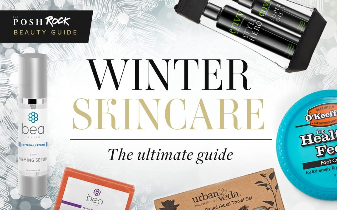 The Ultimate Guide to Winter Skincare
